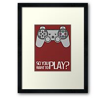 So you want to play? - WHITE EDITION Framed Print