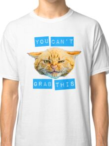 You Can't Grab this! Classic T-Shirt