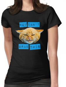 You Can't Grab this! Womens Fitted T-Shirt