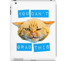 You Can't Grab this! iPad Case/Skin