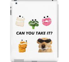 Can you take it? iPad Case/Skin