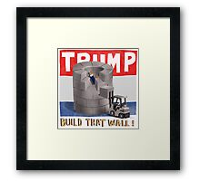Build that Wall - 2016 Framed Print