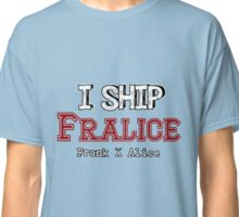 I Ship Fralice Classic T-Shirt