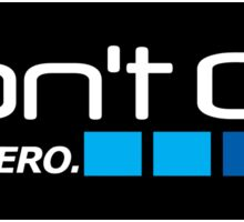 Dont Go. Dont be a hero Sticker