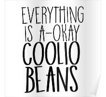 Everything Is A-Okay Coolio Beans  Poster