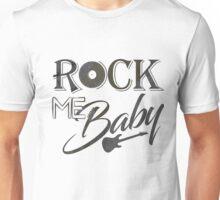 Rock Me Baby Unisex T-Shirt