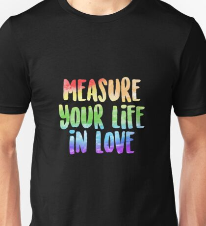 Measure Your Life In Love | Rent Unisex T-Shirt
