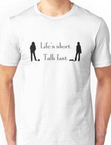 """Life's short. Talk fast."" – Gilmore Girls Design Unisex T-Shirt"