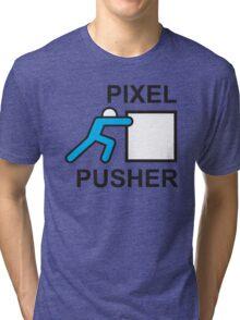 PIXEL PUSHER Tri-blend T-Shirt