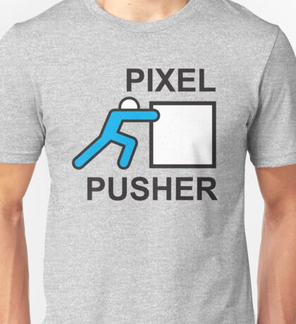 PIXEL PUSHER Unisex T-Shirt
