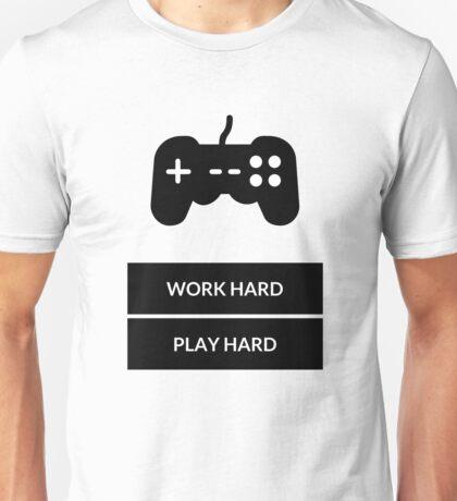 WORK HARD PLAY HARD Unisex T-Shirt