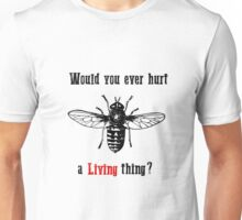 Would you ever hurt a living thing ? Westworld  Unisex T-Shirt