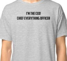 Chief Everything Officer Classic T-Shirt