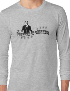 I'm COVERED IN BEES! Long Sleeve T-Shirt