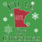 MINNESOTA I'll be Home for Christmas by Greenbaby