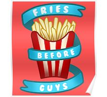 Fries Before Guys Poster
