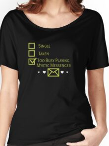 Too Busy Playing Mystic Messenger Women's Relaxed Fit T-Shirt