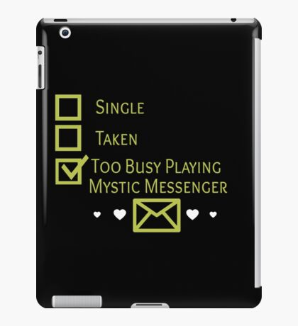 Too Busy Playing Mystic Messenger iPad Case/Skin