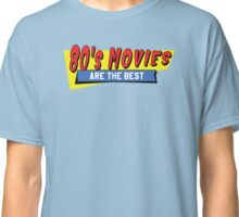 80's Movies are the best Classic T-Shirt