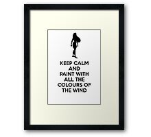 Keep Calm And Paint With All The Colours Of The Wind Framed Print