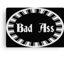Funny Bad Ass Gifts Design Canvas Print