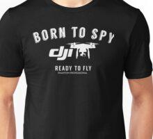 DJI Born To Spy Phantom Drone Unisex T-Shirt