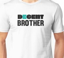 Decent Brother Funny and Cool Gift Design Unisex T-Shirt