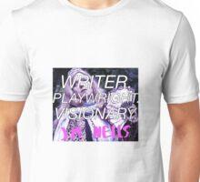 Writer. Playwright. Visionary. Unisex T-Shirt