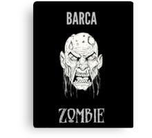 Barca Zombie Canvas Print
