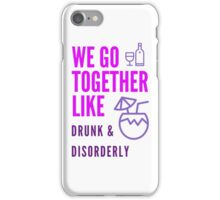 Drunk & Disorderly iPhone Case/Skin