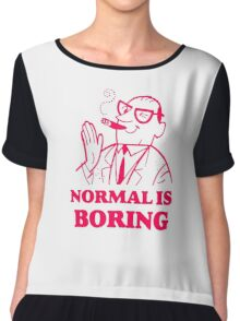 Normal Is Boring Funny Chiffon Top