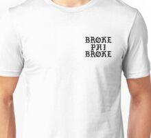 Broke Phi Broke (Black) Unisex T-Shirt