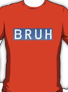 Bruh (blue) T-Shirt