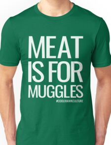 Meat is for Muggles (black) Unisex T-Shirt