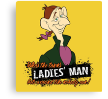 Ladies' Man Canvas Print