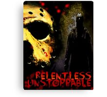 Relentless, Unstoppable ...Jason Voorhees original design by me Canvas Print