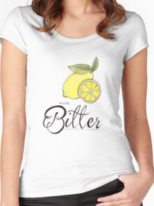 A little bitter Women's Fitted Scoop T-Shirt