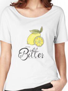 A little bitter Women's Relaxed Fit T-Shirt