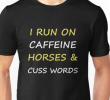 I Run On Caffeine Horses And Cuss Words T-shirts Unisex T-Shirt