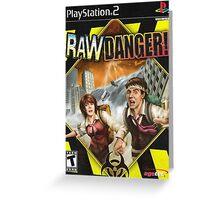 Raw Danger Greeting Card