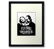 It's a Thrall World After All Framed Print