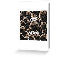 Pugs, Not Drugs Greeting Card