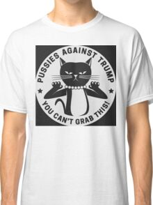 Pussycats Against Trump  Classic T-Shirt