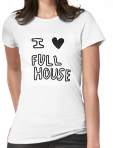 I HEART FULL HOUSE Womens Fitted T-Shirt
