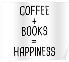 Coffee + Books = Happiness  Poster