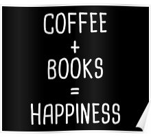 Coffee + Books = Happiness 2 Poster