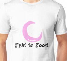 GPhi is Good Unisex T-Shirt