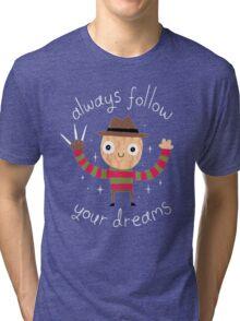 Follow Your Dream Tri-blend T-Shirt