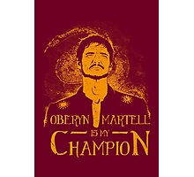 Oberyn is my Champion Photographic Print