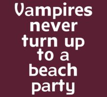 Vampires never turn up to a beach party by onebaretree